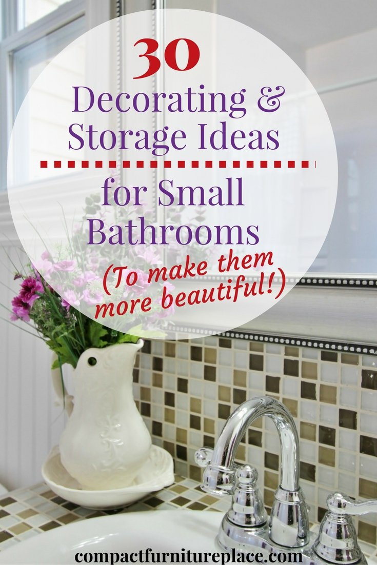 30 Decorating and Storage ideas for your small bathroom to help you keep it beautiful and organized.