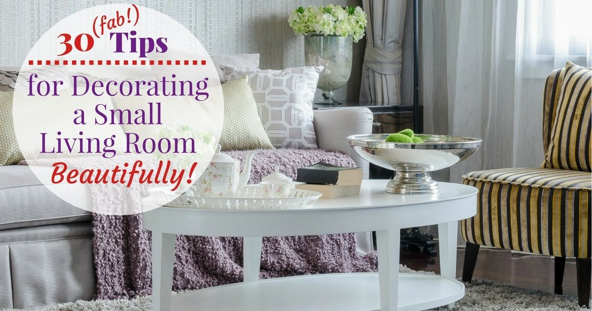 30 Fab Tips for Decorating a Small Living Room Beautifully