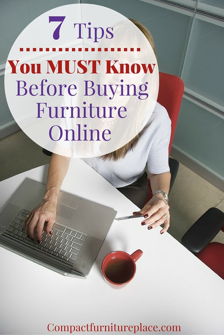 Before buying furniture online, there are things you should know to help you shop wisely. It can be a challenge to buy something without seeing it in person and these tips will help you make smart choices.