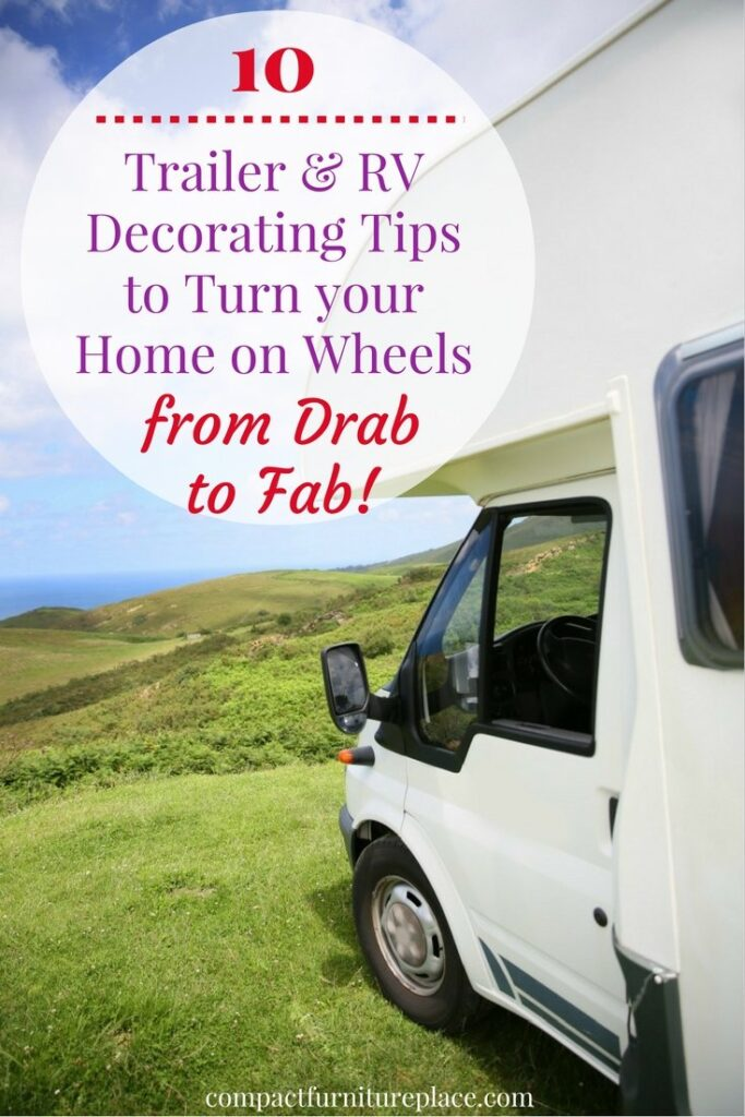 Are you looking for ideas to update your home away from home? Read our 10 trailer and RV decorating tips and give your home on wheels a simple but beautiful makeover!