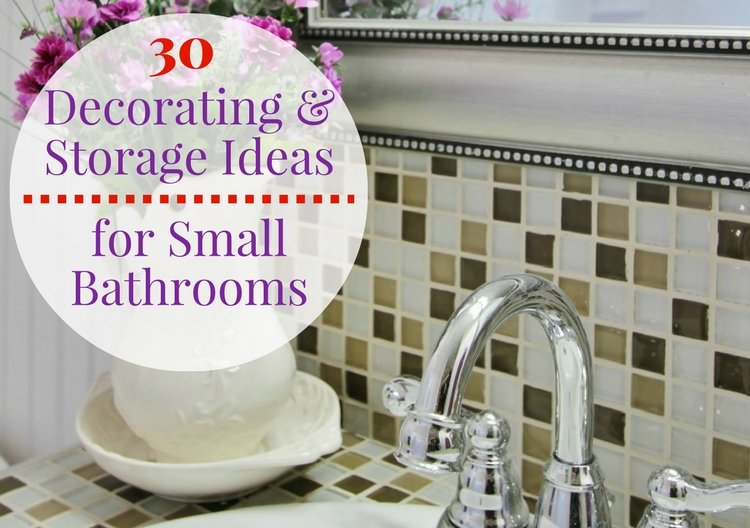30 Decorating Tips and Ways to Gain Storage for Small Bathrooms