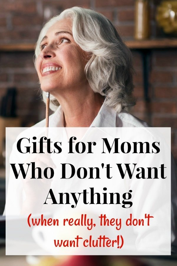"Looking for gifts for moms who don't want anything? Chances are, she just doesn't want more clutter in her house. Here's some clutter free and space saving gift ideas that are perfect for moms (or anyone) who live in small spaces, or who just don't like ""stuff""."