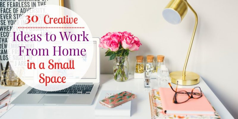 30 Creative Home Office Ideas So You Can Work from Home in a Small Space